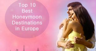 Top 10 Best Romantic Honeymoon Destinations in Europe