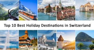 Top 10 Best Holiday Destinations in Switzerland